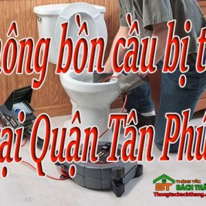Thông Bồn Cầu Bị Tắc Tại Quận Tân Phú Giá Rẻ Bt Online