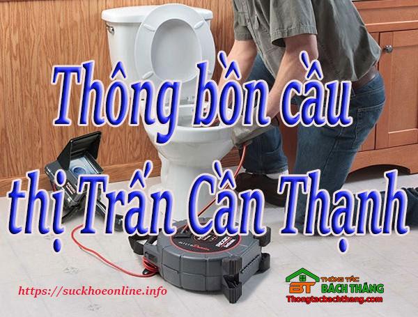 Thông Bồn Cầu Thị Trấn Cần Thạnh, Huyện Cần Giờ Giá Rẻ, Uy Tín BT Online