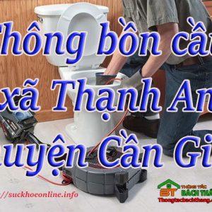Thông Bồn Cầu Xã Thạnh An, Huyện Cần Giờ Giá Rẻ BT Online
