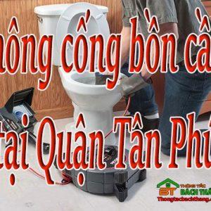 Thông Cống Bồn Cầu Tại Quận Tân Phú Giá Rẻ Bt Online