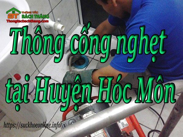 Thông Cống Nghẹt Tại Huyện Hóc Môn Giá Rẻ,thợ Giỏi Tại Bách Thắng Online