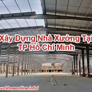 Xây Dựng Nhà Xưởng Tại TP Hồ Chí Minh Sức Khỏe Online BT