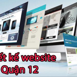 Thiết Kế Website Quận 12 Giá Rẻ, Chất Lượng Hàng đầu Việt Nam Hiện Nay