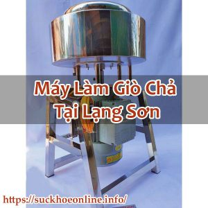 Máy Làm Giò Chả Tại Lạng Sơn