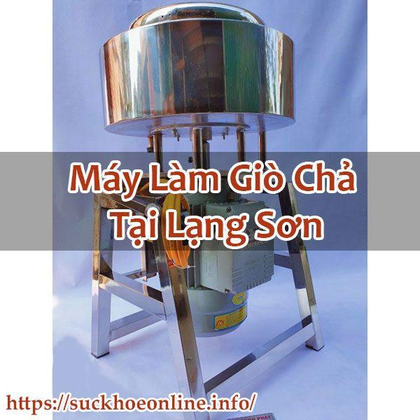 Máy Làm Giò Chả Tại Lạng Sơn Chính Hãng – Sức Khỏe Online BT