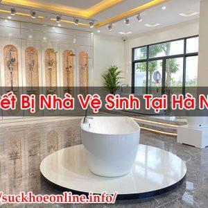 Thiết Bị Nhà Vệ Sinh Tại Hà Nội