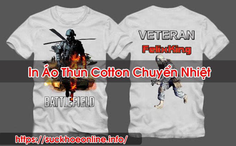 In Áo Thun Cotton Chuyển Nhiệt Uy Tín Sức Khỏe Online BT