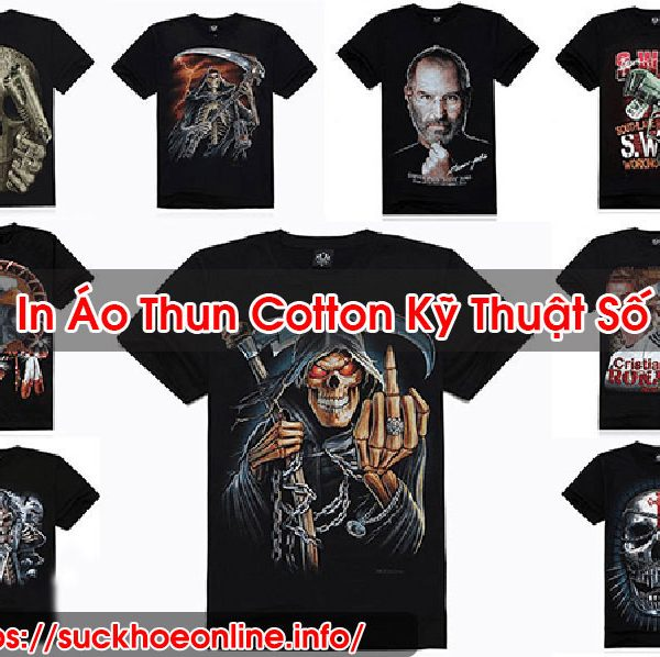 In Áo Thun Cotton Kỹ Thuật Số Uy Tín Sức Khỏe Online BT